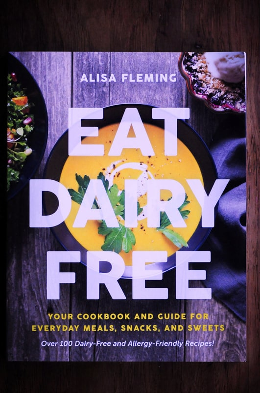 Cookbook Review Series 01: Eat Dairy Free by Alisa Fleming
