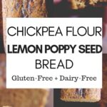 a pinterest pin image for chickpea flour lemon poppy seed bread recipe