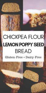 a pinterest pin image for chickpea flour lemon poppy seed bread recipe