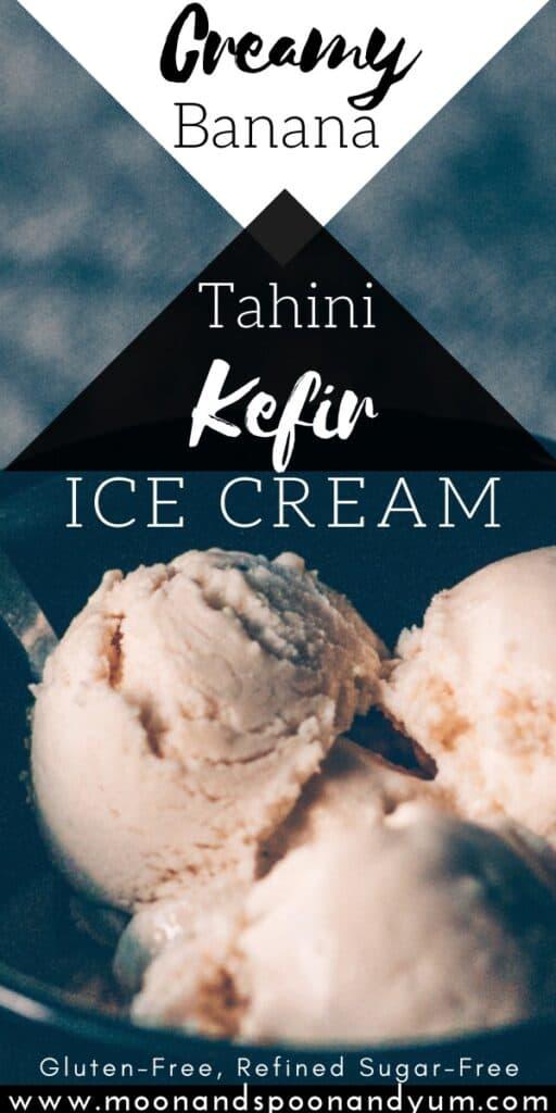 a pinterest pin for kefir tahini ice cream