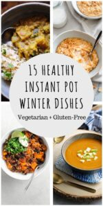 a pinterest pin image of a 4 instant pot food recipe photos and a text overlay saying 15 healthy winter instant pot dishes