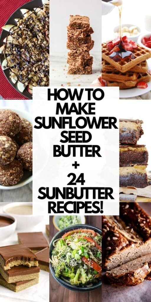 a pinterest pin image for how to make sunbutter plus 24 sunflower seed butter recipes