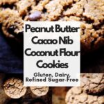 pinterest pin image for peanut butter cacao nib coconut flour cookies