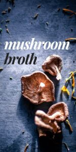 a pinterest pin image of shiitake mushrooms lit by sunlight for herbal broth recipe