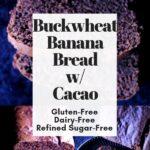 a pinterest pin image for buckwheat banana bread