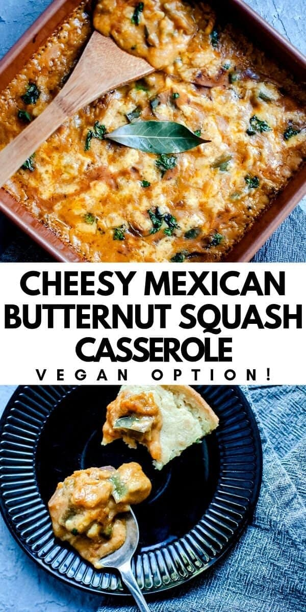 This super comforting Butternut Squash Casserole is filled with Mexican spices and some cheesy goodness for one delightful and versatile vegetarian dish certain to please the pickiest of palates! Gluten-free, with a vegan option, too!