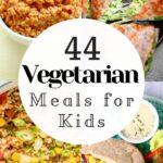 a pinterest pin for vegetarian kids meals
